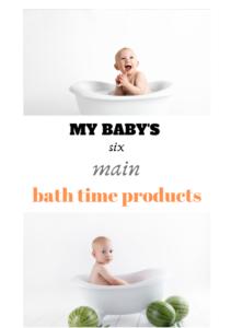 My baby's 6 bath time staples